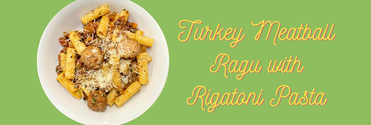 Turkey Meatball Ragu